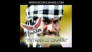 Mitran Di Chatri Babbu Mann [ BEST REMIXED BY DJ HANS & DJ SHAROON ] Video Mixed Jassi Bhullar 2014