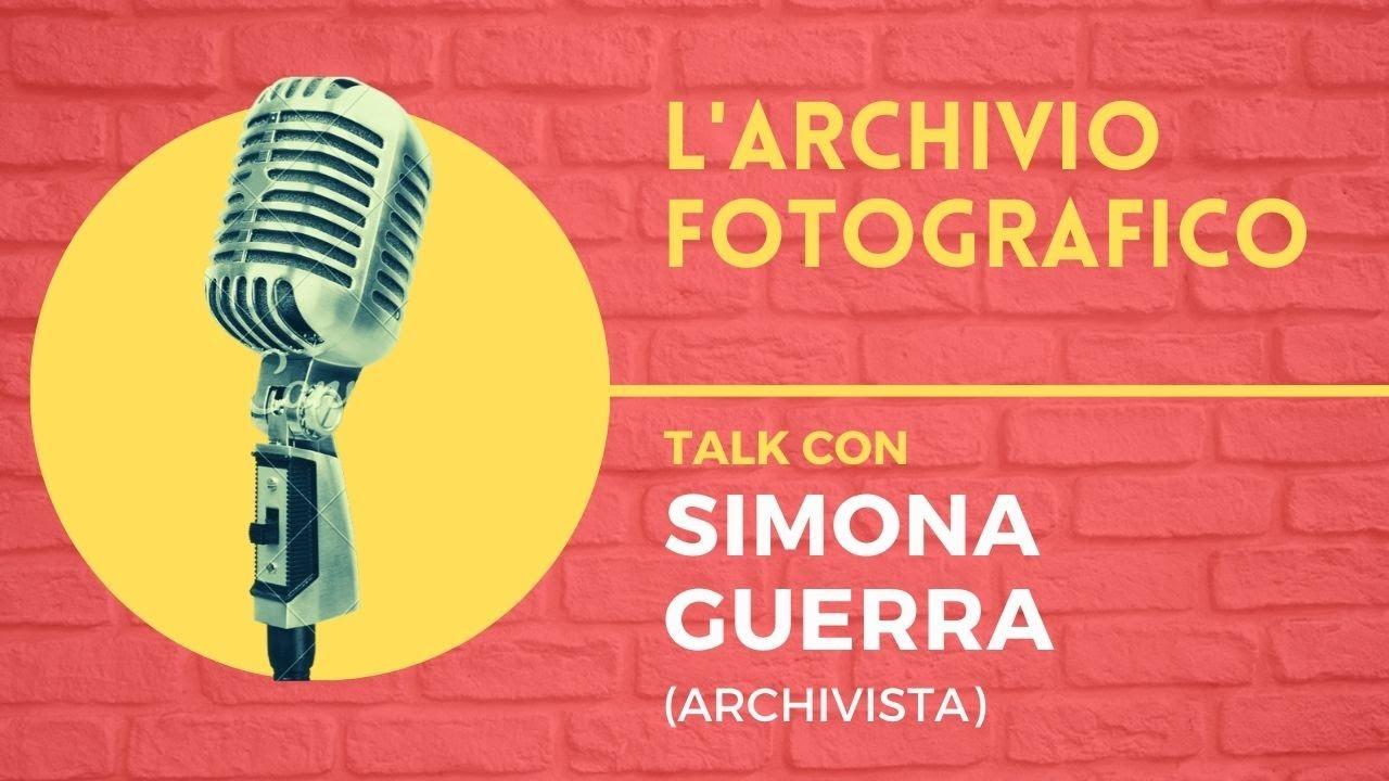 ARCHIVIO FOTOGRAFICO talk con SIMONA GUERRA