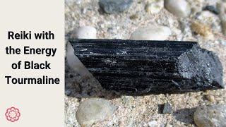 Reiki with the Energy of Black Tourmaline