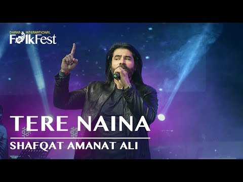 Tere Naina by Shafqat Amanat Ali | Dhaka International FolkFest 2018