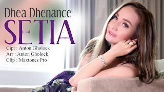 DHEA DHENANCE - SETIA [CIPT : ANTON GHOLOCK ]  PRODUKSI ELANG RECORD