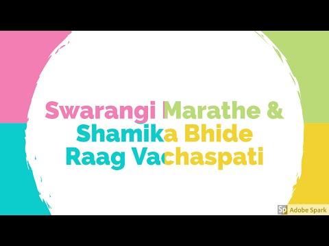 Raag Vachaspati | Shamika Bhide | Swarangi Marathe | Live | 2017