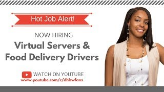 Hot Job Lead! Virtual Servers & Food Delivery Drivers (Training Provided)