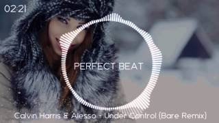 Calvin Harris & Alesso - Under Control (Bare Remix)