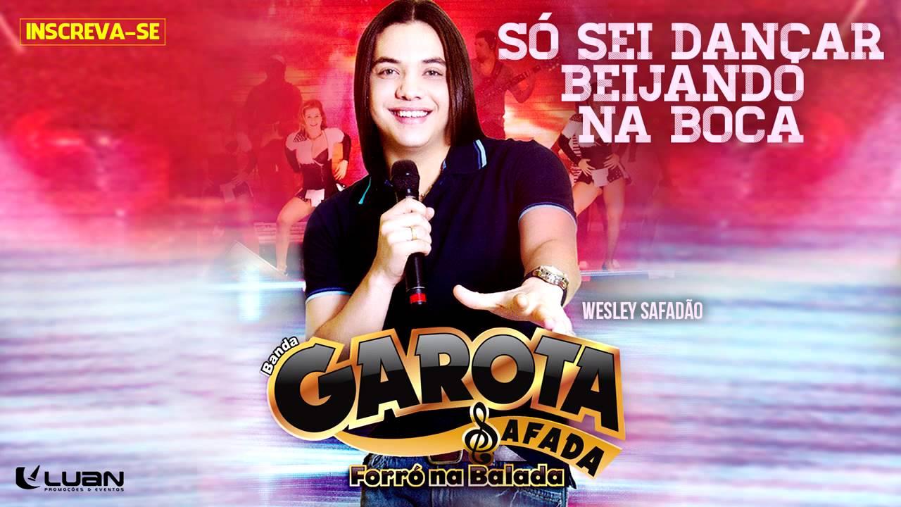 Wesley Safadão & Garota Safada — Eu só sei dançar beijando na boca [CD Forró na Balada]