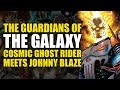 Guardians Of The Galaxy: Cosmic Ghost Rider Meets Johnny Blaze | Comics Explained