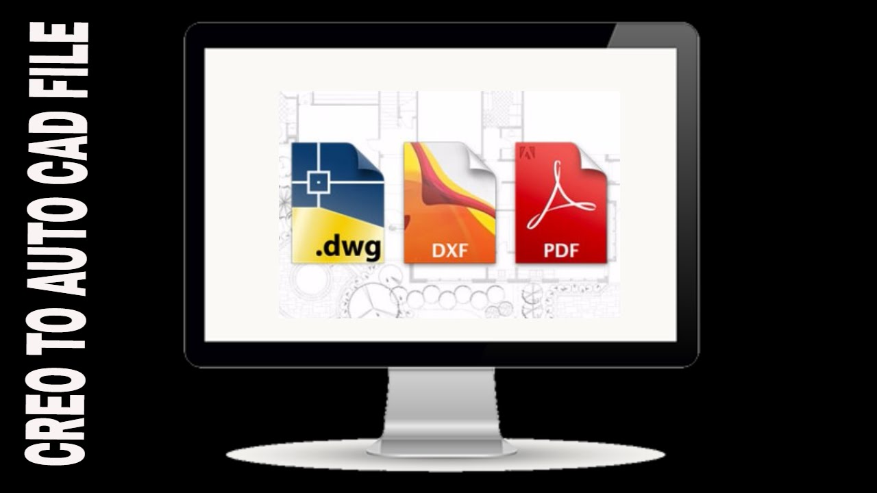 convert creo drw in to dxf ( dwg 1:1)