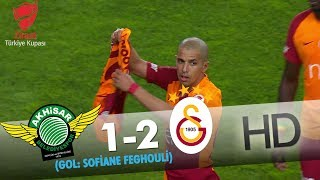 Akhisarspor: 1 - Galatasaray: 2 | Gol: Sofiane Feghouli