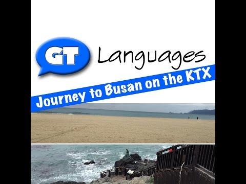 Taking the KTX to Busan: Korea Travel Blog
