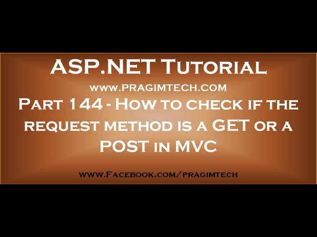 Part 144   How to check if the request method is a GET or a POST in MVC