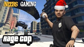 A RAGE COP CHRISTMAS (GTAV Gameplay)