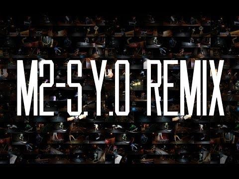 M2-S.Y.O REMIX