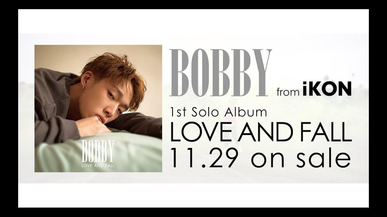 BOBBY (from iKON) - I LOVE YOU (Japanese Ver.) M/V