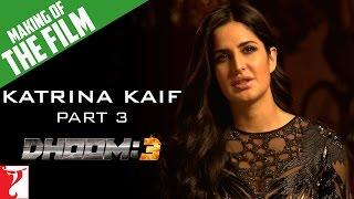Making of the Film - DHOOM:3 | Part 3 | Katrina Kaif