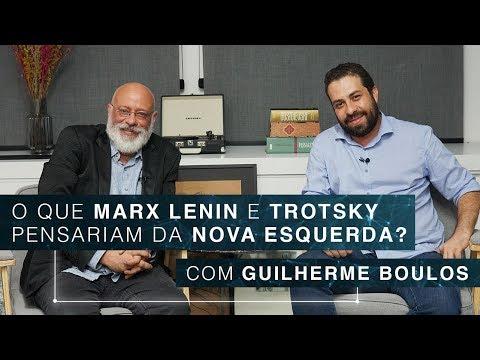 O Que Marx, Lenin E Trotsky Pensariam Da Nova Esquerda?   Guilherme Boulos