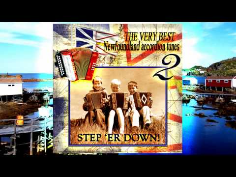 """""""Step 'Er Down!: The Very Best Newfoundland Accordion Tunes, Vol. 2"""" - Album Preview"""