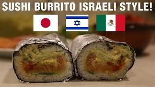 Sushi Burrito - Israeli Style! Full kosher recipe.