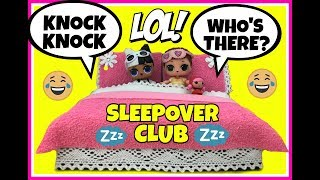Come hang with the 🌜 LOL SLEEPOVER CLUB 🤣 Knock Knock Jokes😍 Confetti Pop Unboxing 😀 DIY