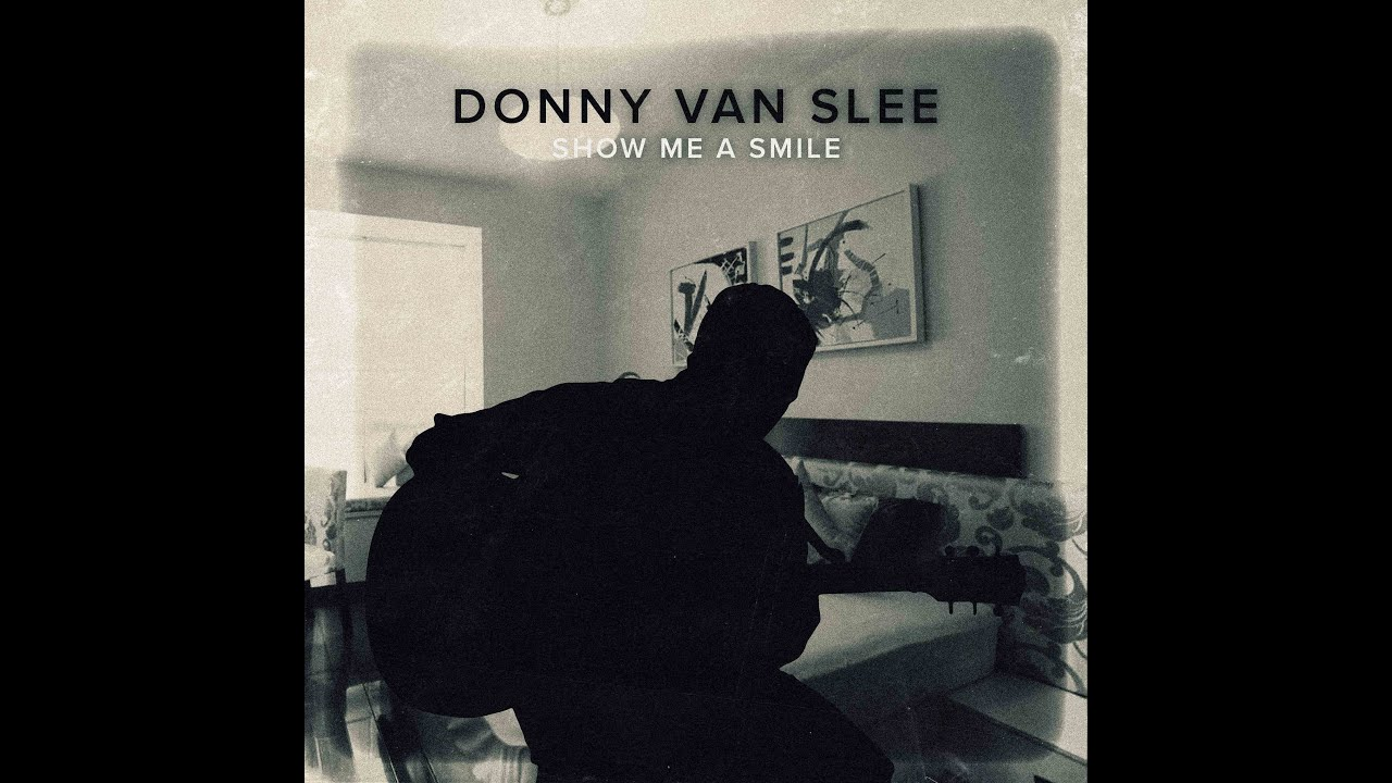 Show Me A Smile by Donny Van Slee