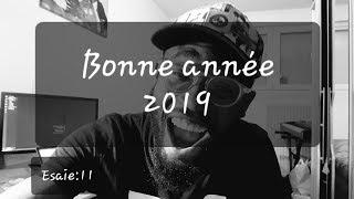 Bonne année 2019    Esaie 11