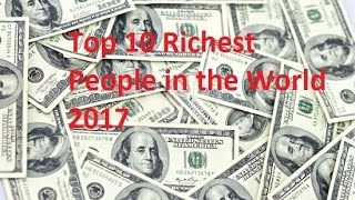 Top 10 Richest Man in The World 2017 video