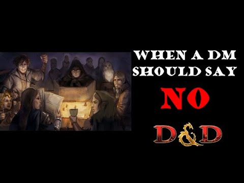 When a DM should say NO |