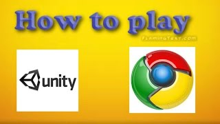 How to play unity web player games on Chrome ( Clear Voice Tutorial )