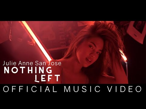 Julie Anne San Jose - Nothing Left (Official Music Video Version 2)
