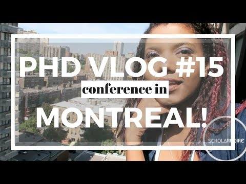PHD VLOG #15 | Conference in Montreal | SCHOLAR NOIRE