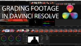 Grading Footage | How I Color Correct With DaVinci Resolve