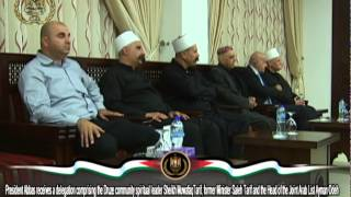 President Abbas receives a delegation comprising the Druze community spiritual leader Sheikh Muwafaq