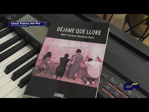 Presentación: DÉJAME QUE LLORE, de Mari Carmen Navarro Ruiz FACEBOOK: Canal Palma del Río