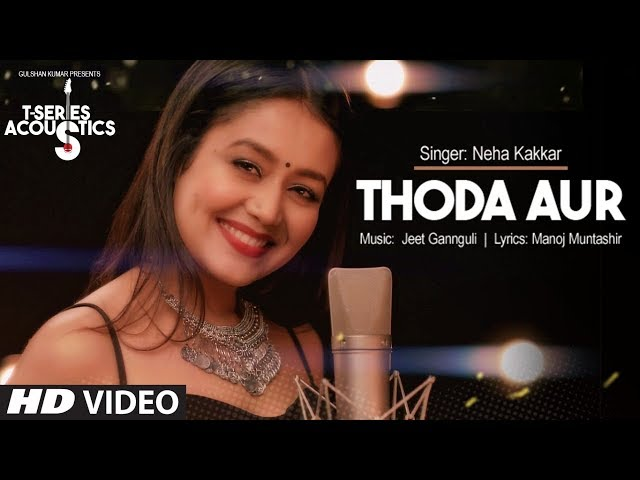 Thoda Aur Video Song I T-Series Acoustics | Neha Kakkar | T-Series