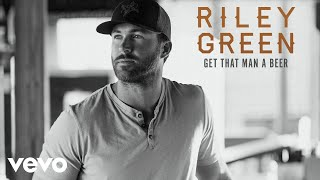 Download Riley Green - Get That Man A Beer (Audio) Mp3 and Videos