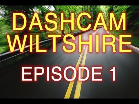 Dash Cam Wiltshire #1 Episode 1