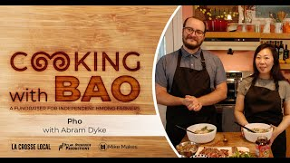 Cooking with Bao: Pho with Abram Dyke of Abe's Raves!
