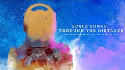 Space Songs: Through the Distance