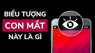 Tại sao biểu tượng mắt đôi khi xuất hiện trên điện thoại của bạn