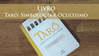 Review do livro: Tarô - Simbologia e Ocultismo Vol. I