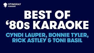 BEST OF '80s KARAOKE WITH LYRICS: Toni Basil, Bonnie Tyler, Cyndi Lauper, Rick Astley