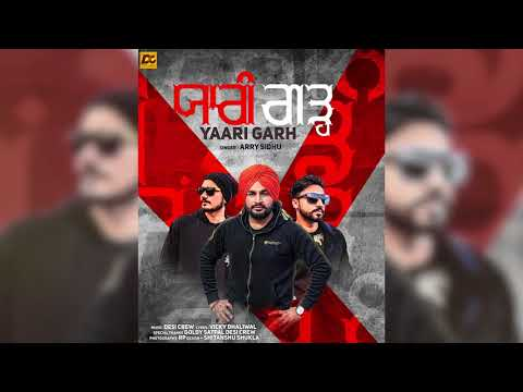 YaariGarh Full Mp3 Song - Arry Sidhu | Desi Crew