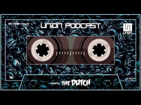 UNION Music Podcast - ONLY TECHNO- Vol.001 mixed by TheDutch