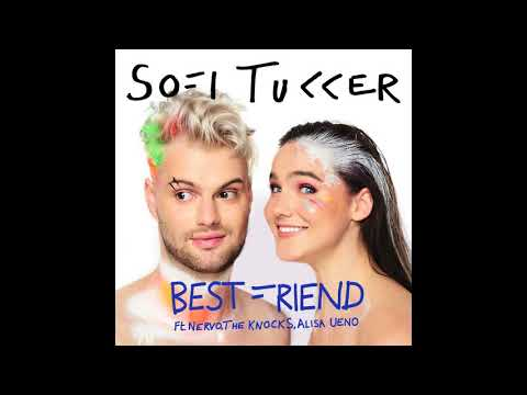 SOFI TUKKER - Best Friend (Ft. NERVO, The Knocks & Alisa Ueno)