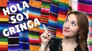 GRINGA Hablando Español | Gringa en Mexico