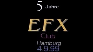 5 Jahre EFX Club 4.9.1999 B-day Party in Hamburg - by Rasmus Ortmann (Kiel) & KVK