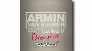 Download Drowning (Avicii Remix) - Armin Van Buuren feat. Laura V MP3 song and Music Video