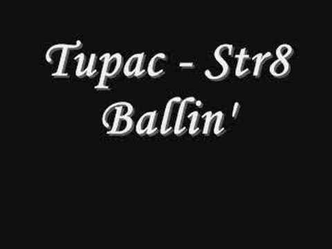 Tupac  Str8 Ballin *Lyrics