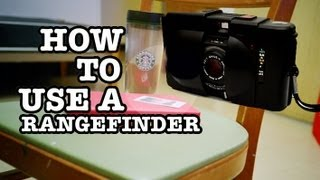 How To Use A Rangefinder Film Camera