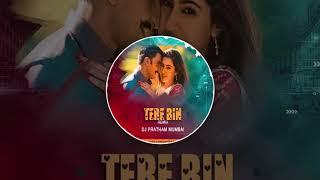 Tere Bin - Simmba - Dj Pratham Mumbai Remix