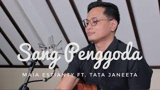 Download Lagu TAK TERGODA (LAGU BALASAN SANG PENGGODA) MAIA ESTIANTY ft. TATA JANEETA Mp3